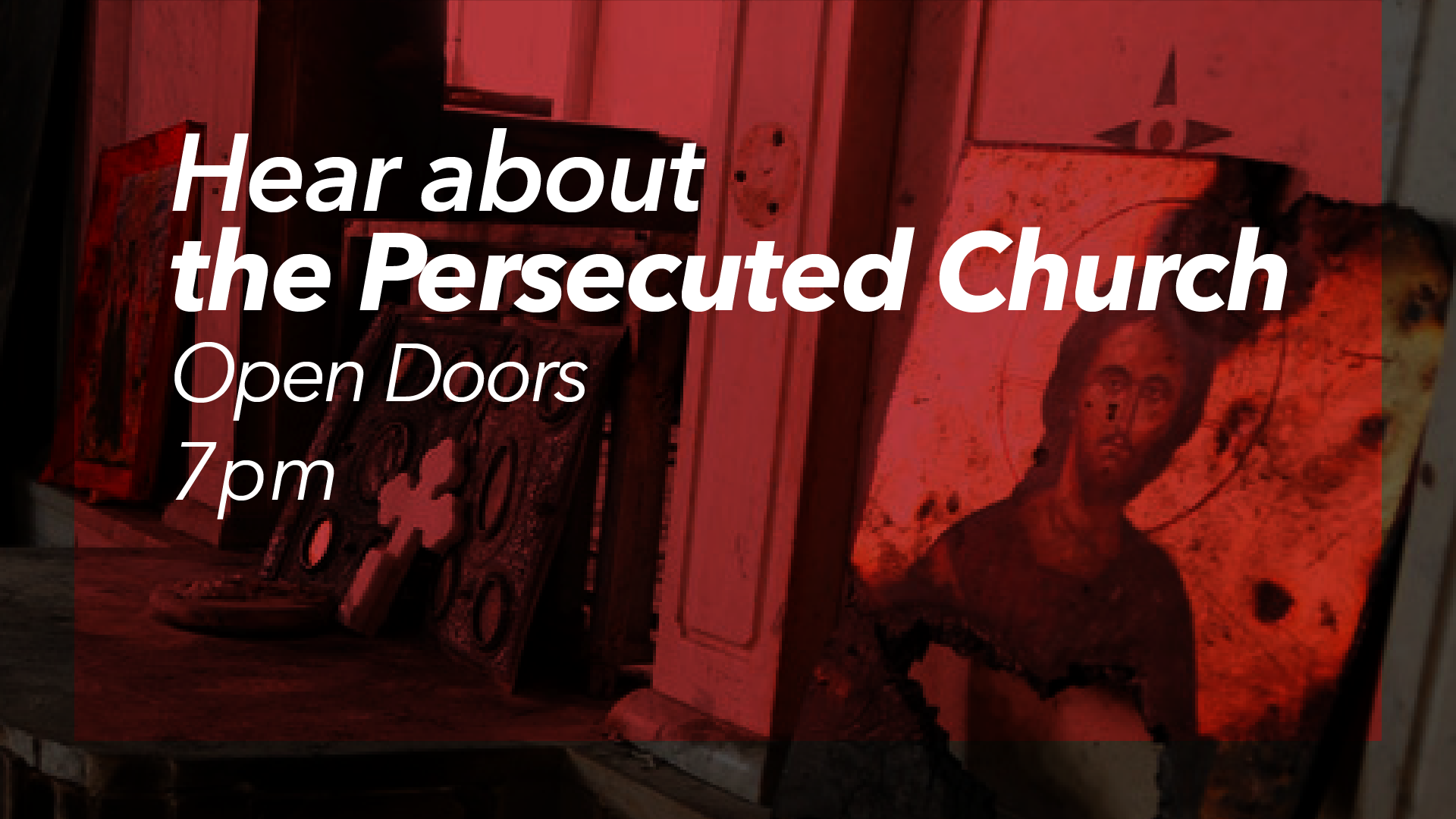 Hear About The Persecuted Church